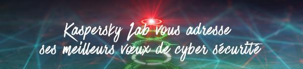 Kaspersky Lab vous adresse ses meilleurs vœux de cyber sécurité
